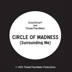 Circle of Madness (Surrounding Me)