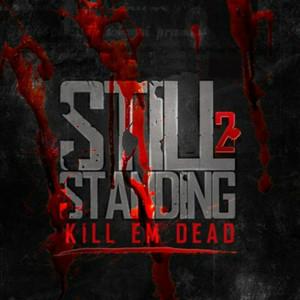 Still Standing 2: Kill Em Dead