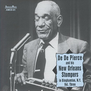 De De Pierce and His New Orleans Stompers in Binghamton, NY Vol. Three album