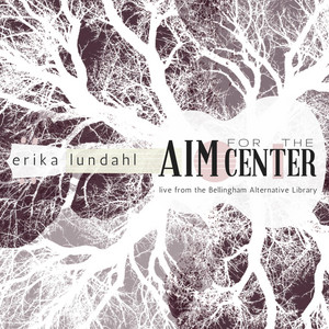 Aim for the Center (Live from Bellingham) album