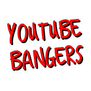 Youtube Bangers