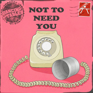 Not to Need You