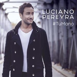 Tu Mano - Luciano Pereyra