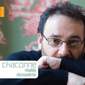 Déraisonnable beauté: Chaconne by Rinaldo Alessandrini