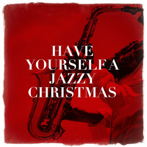 Have Yourself a Jazzy Christmas album