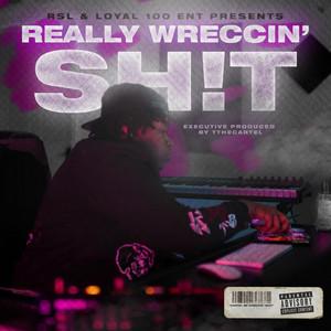 Really Wreccin' Sh!t