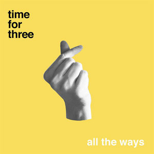 All the Ways by Time For Three