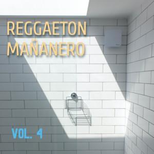Reggaeton Mañanero Vol. 4