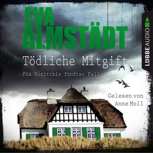 Tödliche Mitgift - Kommissarin Pia Korittki - Pia Korittkis fünfter Fall, Folge 5 (Ungekürzt) Audiobook