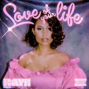 RAYE - Love Of Your Life