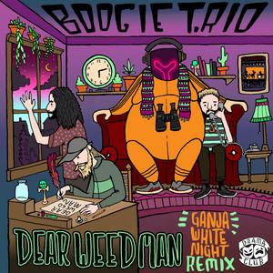 Dear Weed Man (Ganja White Night Remix)