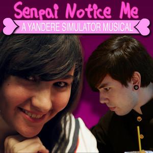 Senpai Notice Me: a Yandere Simulator Musical cover art