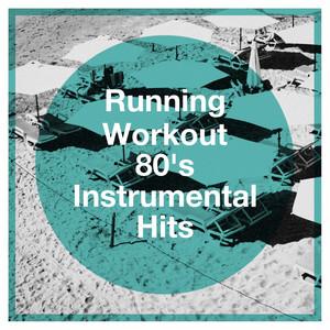 Running Workout 80's Instrumental Hits album