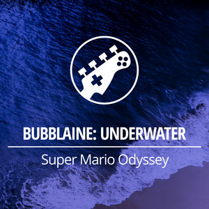 Key Bpm For Bubblaine Underwater From Super Mario Odyssey By Arnyundercover Tunebat 33 likes · 1 talking about this. super mario odyssey