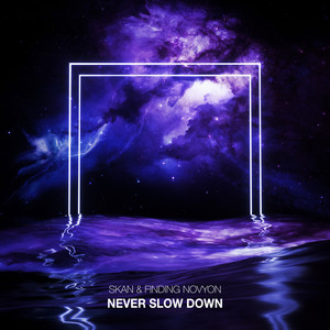 Never Slow Down