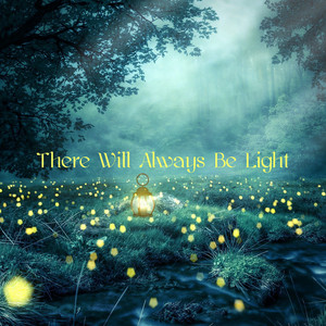 There Will Always Be Light