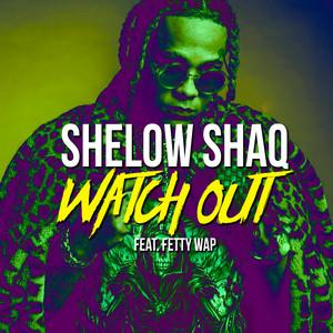 Watch Out (feat. Fetty Wap)