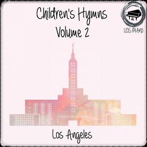 Children's Hymns Volume 2 - LDS Hymns