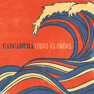 Todas As Ondas by Cascadura