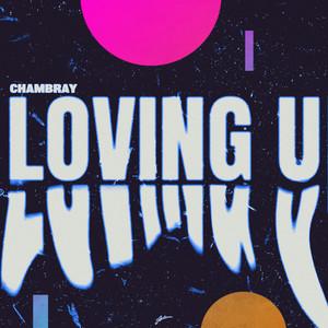 Chambray · Loving u