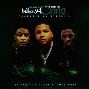 Who Ya Gang (feat. 21 Savage & Jimmy Wopo) - Single