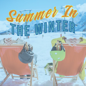 Summer In The Winter