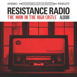 Resistance Radio: The Man in the High Castle Album album