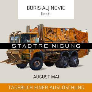 Stadtreinigung - Tagebuch einer Auslöschung (Ungekürzt) Audiobook