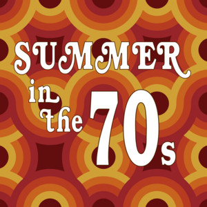 Summer In The 70s