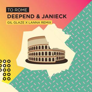 To Rome (Gil Glaze X Lanna Remix)