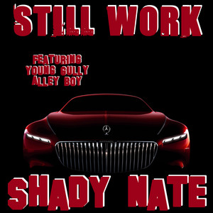 Still Work (feat. Young Gully & Alley Boy)
