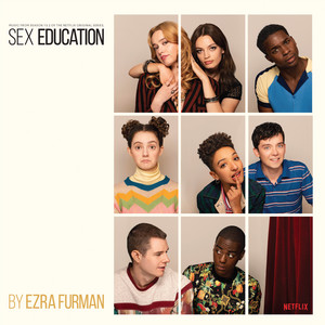 Sex Education Original Soundtrack - Ezra Furman