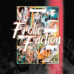 Frolic Faction 2021