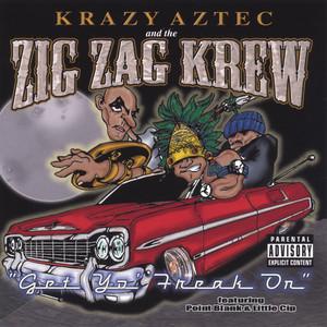 Strictly For The Freaks by Zig Zag Krew