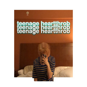 Teenage Heartthrob (Deluxe)