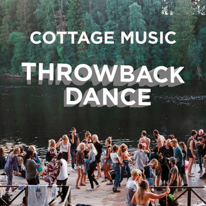 Cottage Music: Throwback Dance