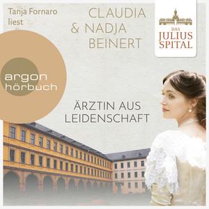 Ärztin aus Leidenschaft - Die Juliusspital-Reihe, Band 1 (Ungekürzte Lesung) Audiobook