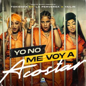 Yo No Me Voy Acostar by Tokischa, Yailin la Mas Viral, La Perversa