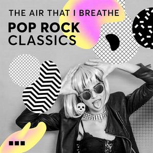 The Air That I Breathe - Pop Rock Classics