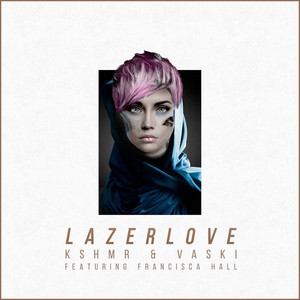 Lazer Love (feat. Francisca Hall)