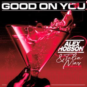 Alex Hobson, Talia Mar - Good on You