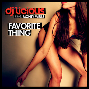 Dj Licious feat. Monty Wells - Favorite thing