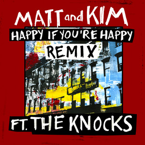 Happy If You're Happy (Remix ft. The Knocks)
