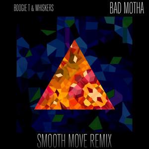 Bad Motha (Smooth Move Remix)