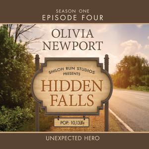 Hidden Falls, Season 1, Episode 4: Unexpected Hero (Unabridged)
