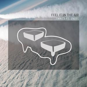 Feel It in the Air (feat. JVZEL)