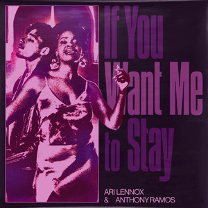 If You Want Me To Stay (with Anthony Ramos)