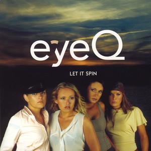 Eye Q - I Want what she's got