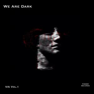 We Are Dark