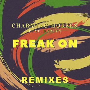 Freak On (Remixes) (feat. Karlyn)
